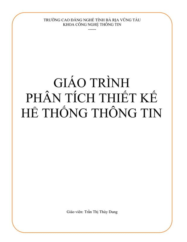 TRƯỜNG CAO ĐẲNG NGHỀ TỈNH BÀ RỊA VŨNG TÀU KHOA CÔNG NGHỆ THÔNG TIN ------ Giáo viên: Trần Thị Thùy Dung GIÁO TRÌNH PHÂN TÍ...