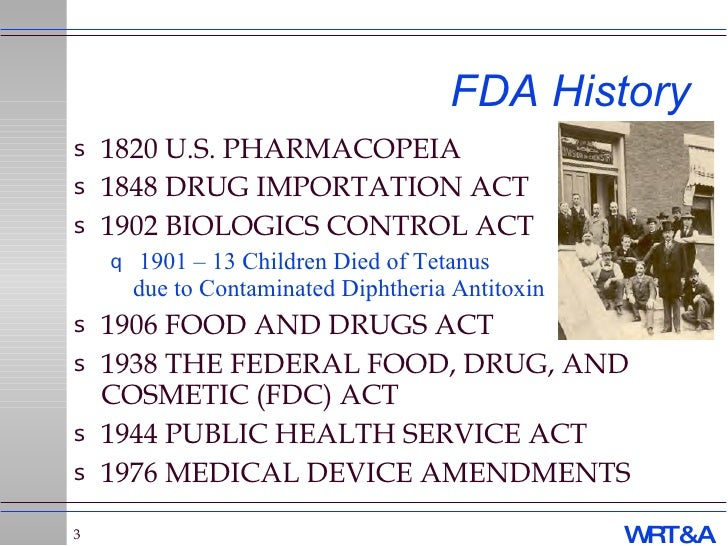 "history of the fdc act Historical development of the federal food, drug, and cosmetic act (""fdc act"") and the different ""categories"" of drugs ▫ fda's compliance."