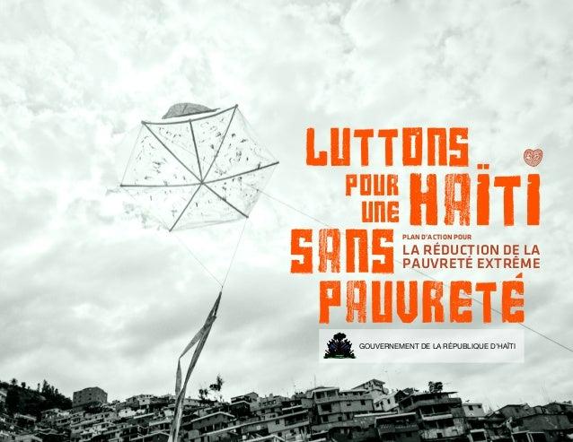 PLAN D'ACTION POUR LA RÉDUCTION DE LA PAUVRETÉ EXTRÊME GOUVERNEMENT DE LA RÉPUBLIQUE D'HAÏTI luttons pour une