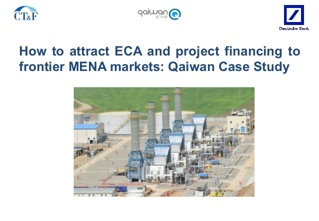 How to attract ECA and project financing to frontier MENA markets: Qaiwan Case Study