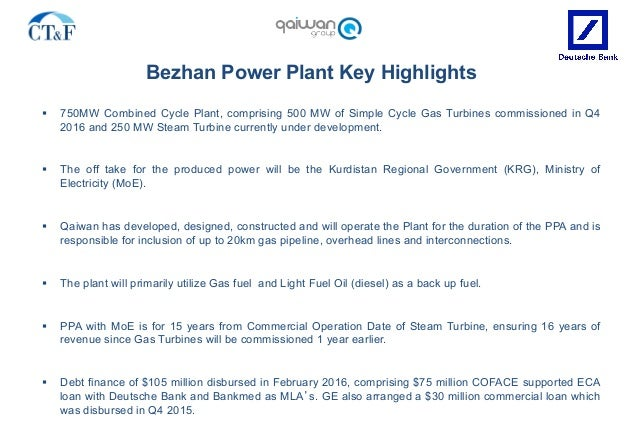Bezhan Power Plant Key Highlights § 750MW Combined Cycle Plant, comprising 500 MW of Simple Cycle Gas Turbines commission...