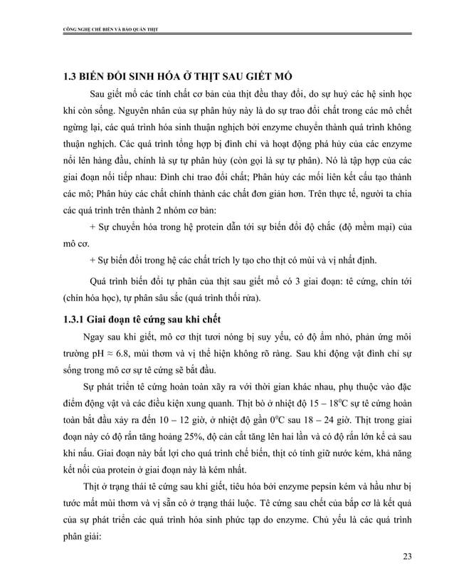 CÔNG NGHỆ CHẾ BIẾN VÀ BẢO QUẢN THỊT 1.3 BIẾN ĐỔI SINH HÓA Ở THỊT SAU GIẾT MỔ Sau giết mổ các tính chất cơ bản của thịt đều...