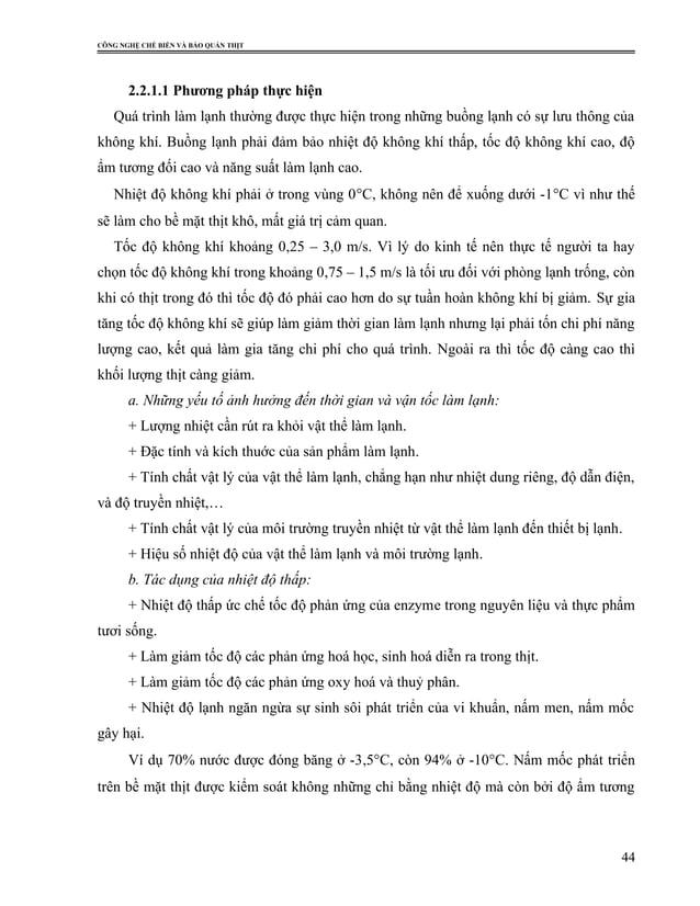 CÔNG NGHỆ CHẾ BIẾN VÀ BẢO QUẢN THỊT 2.2.1.1 Phương pháp thực hiện Quá trình làm lạnh thường được thực hiện trong những buồ...