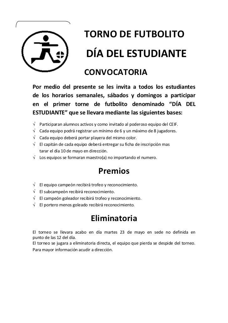 -499110-4445TORNO DE FUTBOLITO<br /> DÍA DEL ESTUDIANTE<br />CONVOCATORIA<br />Por medio del presente se les invita a todo...