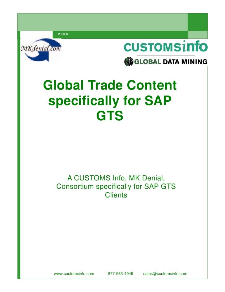 2008     Global Trade Content  specifically for SAP          GTS        A CUSTOMS Info, MK Denial,   Consortium specifical...
