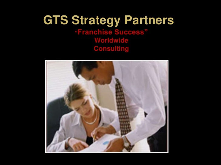 """GTS Strategy Partners<br />""""Franchise Success"""" <br />Worldwide<br />Consulting<br />"""