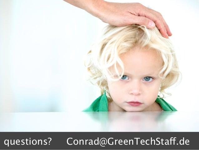 Blondie questions? Conrad@GreenTechStaff.de