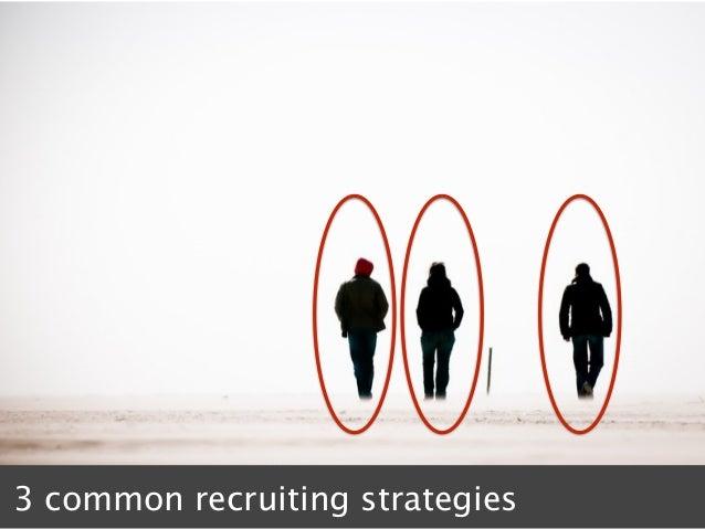 3 common recruiting strategies