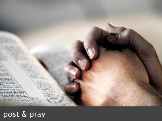 post & pray