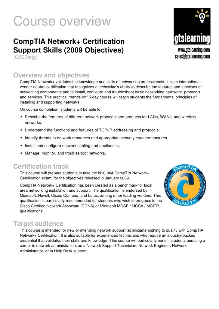 Course overview CompTIA Network+ Certification Support Skills (2009 Objectives) (G520eng)   Overview and objectives   Comp...