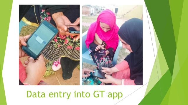 Data entry into GT app