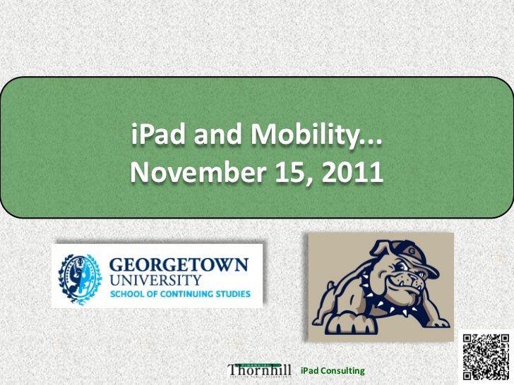 iPad and Mobility...November 15, 2011             iPad Consulting