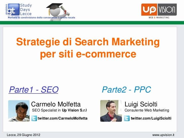Strategie di Search Marketing          per siti e-commerce Parte1 - SEO                                      Parte2 - PPC ...
