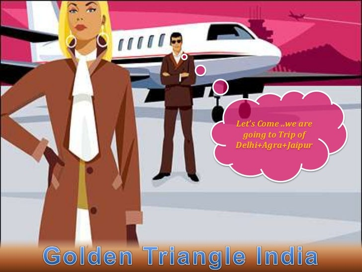 Let's Come ..we are going to Trip ofDelhi+Agra+Jaipur