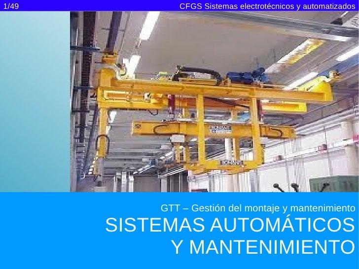 1/49          CFGS Sistemas electrotécnicos y automatizados           GTT – Gestión del montaje y mantenimiento       SIST...