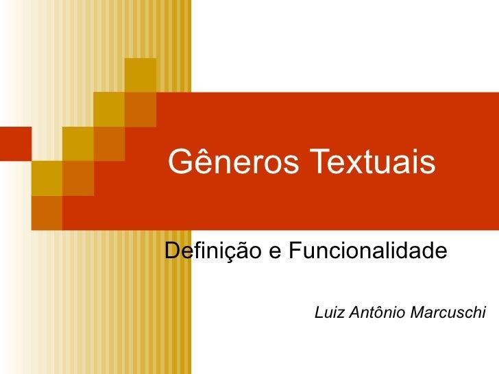 Gêneros Textuais Definição e Funcionalidade Luiz Antônio Marcuschi