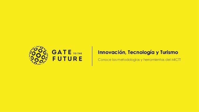 Innovación, Tecnología y Turismo  Conoce las metodologías y herramientas del MICTT