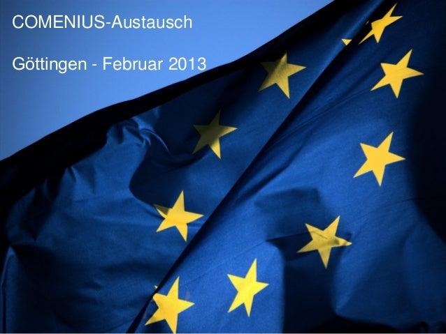 COMENIUS-AustauschGöttingen - Februar 2013