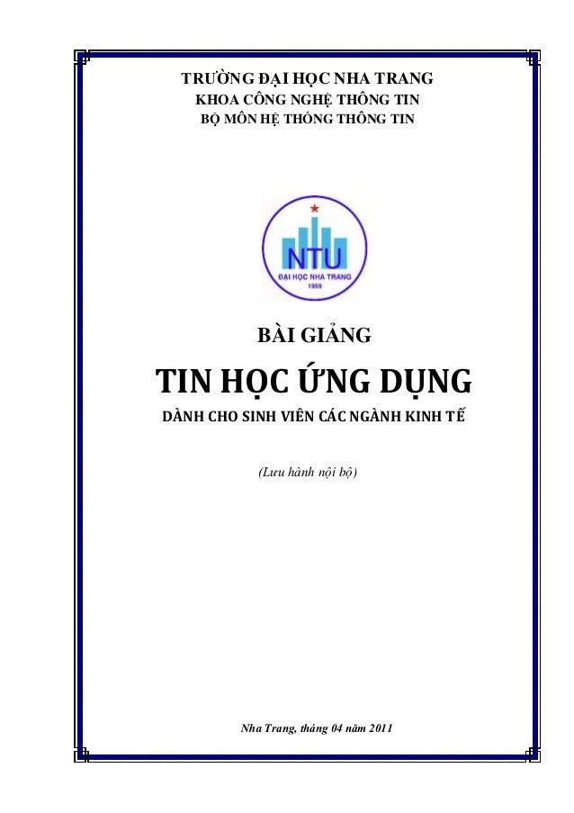 TRƯỜNG ĐẠI HỌC NHA TRANG KHOA CÔNG NGHỆ THÔNG TIN BỘ MÔN HỆ THỐNG THÔNG TIN (Lưu hành nội bộ) Nha Trang, tháng 04 năm 2011...