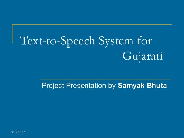Gujarati text to speech presentation 1002 1002text to speech system forgujaratiproject presentation by samyak bhuta ccuart Gallery