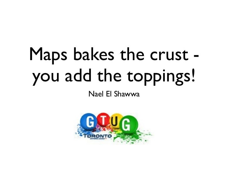 Maps bakes the crust -you add the toppings!       Nael El Shawwa
