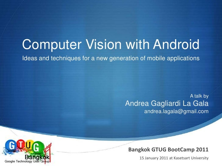 Computer Vision with Android<br />Ideas and techniques for a new generation of mobile applications<br />A talk by<br />And...