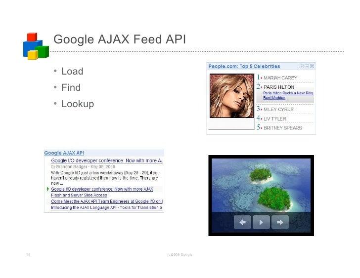 Google AJAX Feed API       • Load      • Find      • Lookup     14                    (c)2008 Google