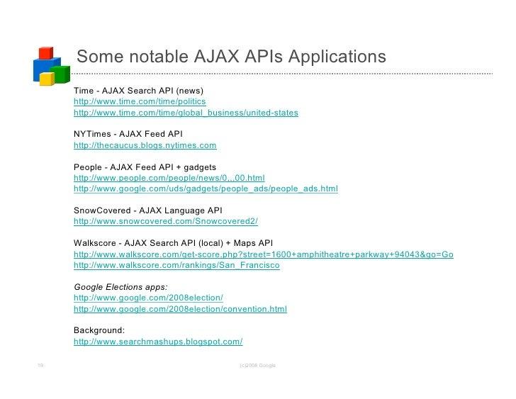 Some notable AJAX APIs Applications      Time - AJAX Search API (news)      http://www.time.com/time/politics      http://...