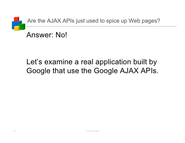 Are the AJAX APIs just used to spice up Web pages?       Answer: No!        Let's examine a real application built by     ...