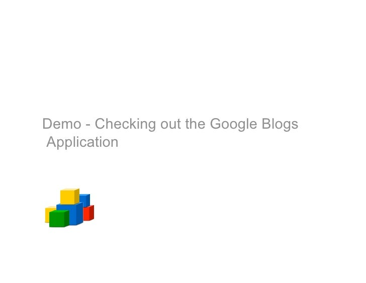 Demo - Checking out the Google Blogs Application