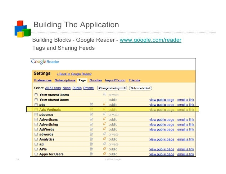 Building The Application      Building Blocks - Google Reader - www.google.com/reader      Tags and Sharing Feeds     31  ...