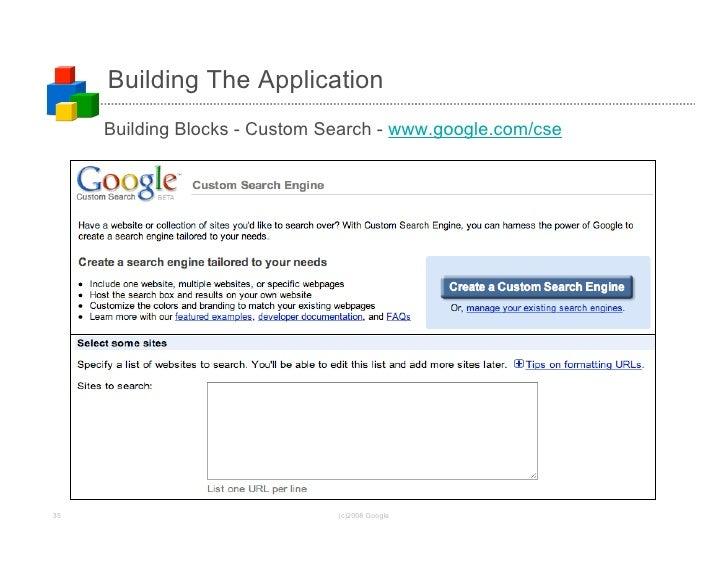 Building The Application      Building Blocks - Custom Search - www.google.com/cse     35                             (c)2...