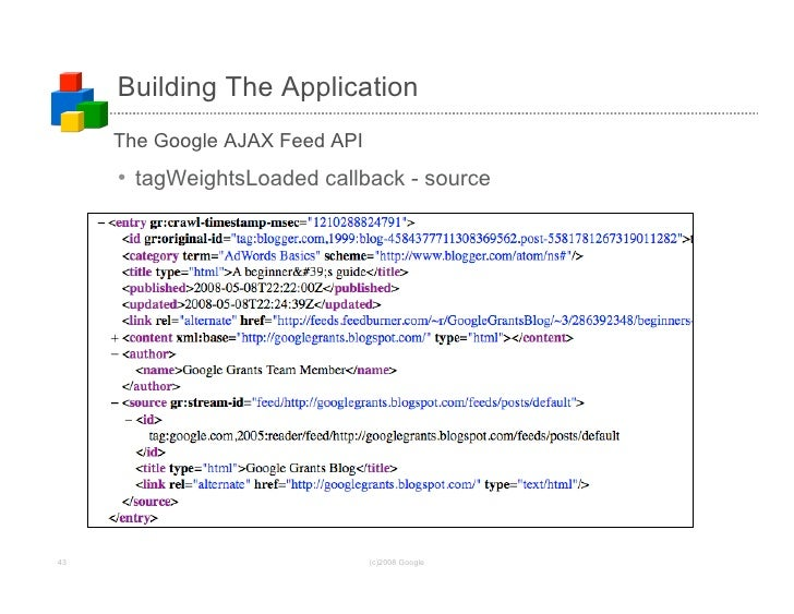 Building The Application      The Google AJAX Feed API      • tagWeightsLoaded callback - source     43                   ...