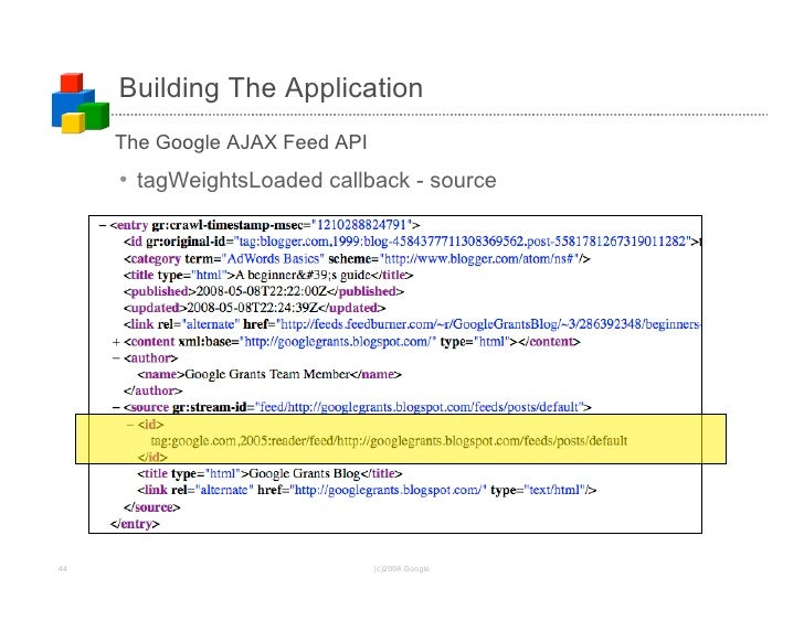 Building The Application      The Google AJAX Feed API      • tagWeightsLoaded callback - source     44                   ...