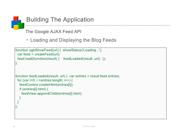 Building The Application            The Google AJAX Feed API             • Loading and Displaying the Blog Feeds      func...