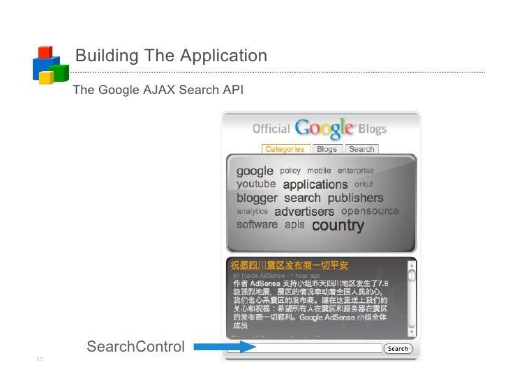 Building The Application      The Google AJAX Search API            SearchControl 53                           (c)2008 Goo...
