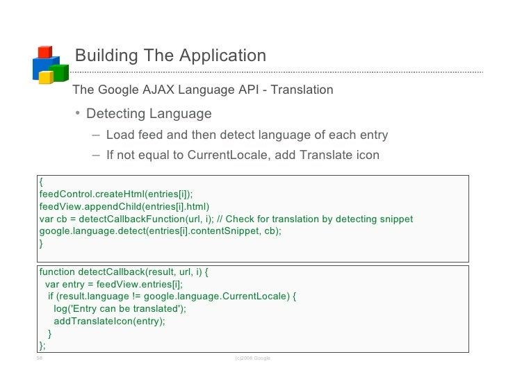 Building The Application        The Google AJAX Language API - Translation         • Detecting Language             – Load...
