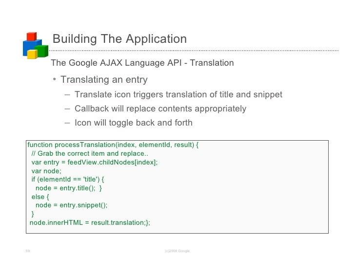 Building The Application        The Google AJAX Language API - Translation         • Translating an entry            – Tra...