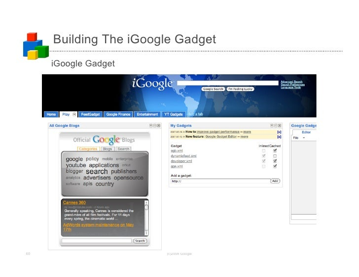 Building The iGoogle Gadget      iGoogle Gadget     60                     (c)2008 Google