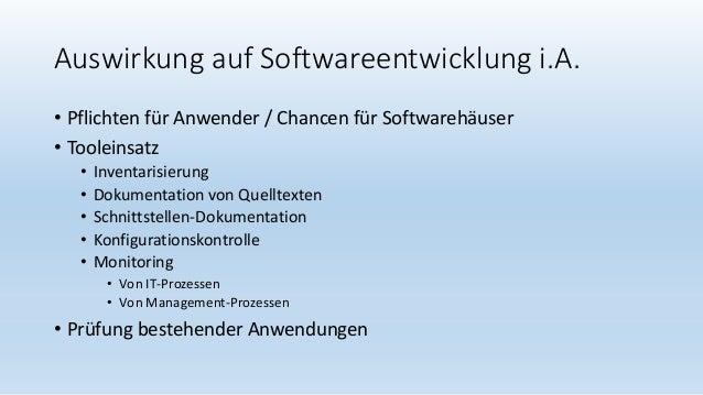 Auswirkung auf Softwareentwicklung i.A. • Pflichten für Anwender / Chancen für Softwarehäuser • Tooleinsatz • Inventarisie...