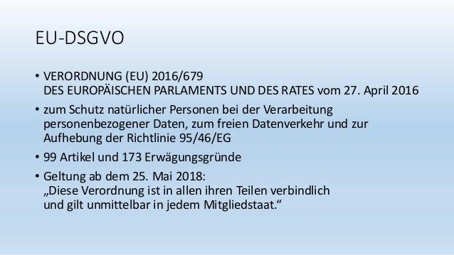 EU-DSGVO • VERORDNUNG (EU) 2016/679 DES EUROPÄISCHEN PARLAMENTS UND DES RATES vom 27. April 2016 • zum Schutz natürlicher ...