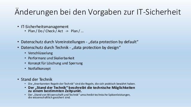 Änderungen bei den Vorgaben zur IT-Sicherheit • IT-Sicherheitsmanagement • Plan / Do / Check / Act -> Plan / ... • Datensc...