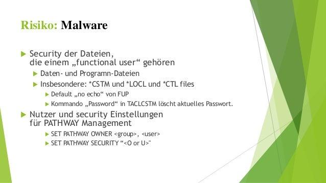 """Risiko: Malware   Security der Dateien,  die einem """"functional user"""" gehören   Daten- und Programn-Dateien   Insbesonde..."""