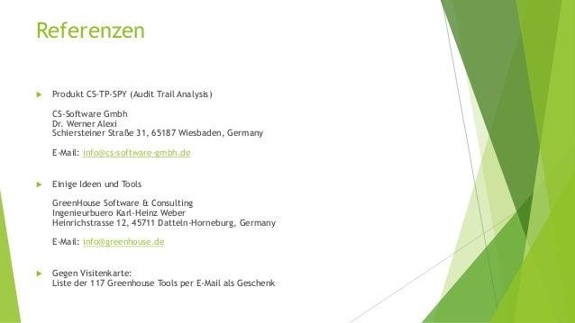 Referenzen   Produkt CS-TP-SPY (Audit Trail Analysis)  CS-Software Gmbh  Dr. Werner Alexi  Schiersteiner Straße 31, 65187...