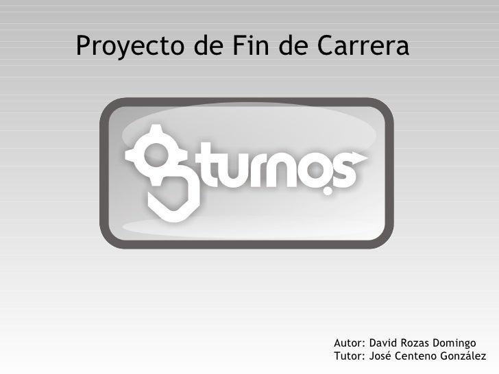 Proyecto de Fin de Carrera                         Autor: David Rozas Domingo                     Tutor: José Centeno Gonz...
