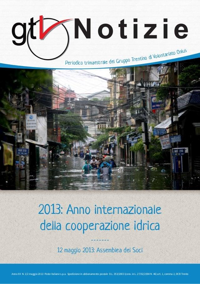 Periodico trimaestrale del Gruppo Trentino di Volontariato OnlusAnno XII N. 1/2 maggio 2013 Poste Italiane s.p.a. Spedi...