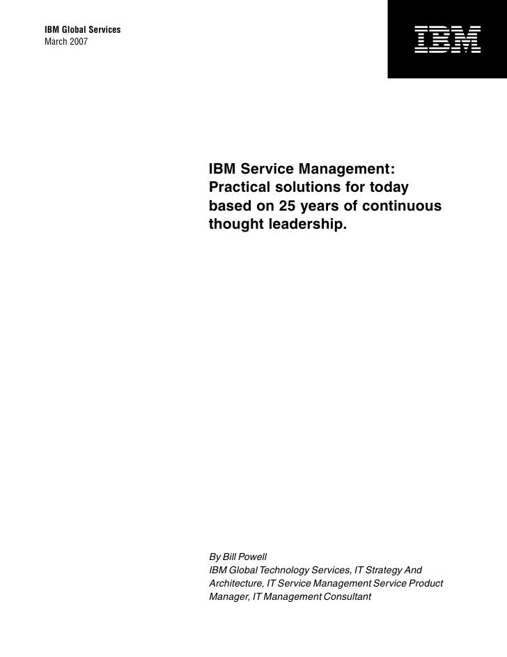IBM Global Services March 2007                           IBM Service Management:                       Practical solutions...