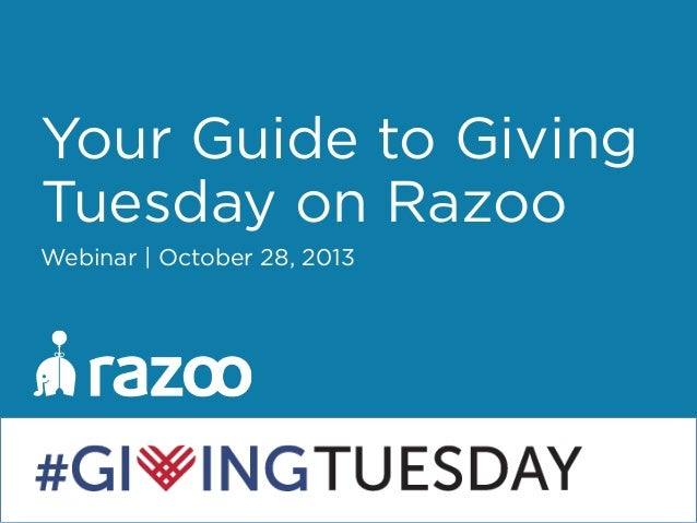 Your Guide to Giving Tuesday on Razoo Webinar | October 28, 2013