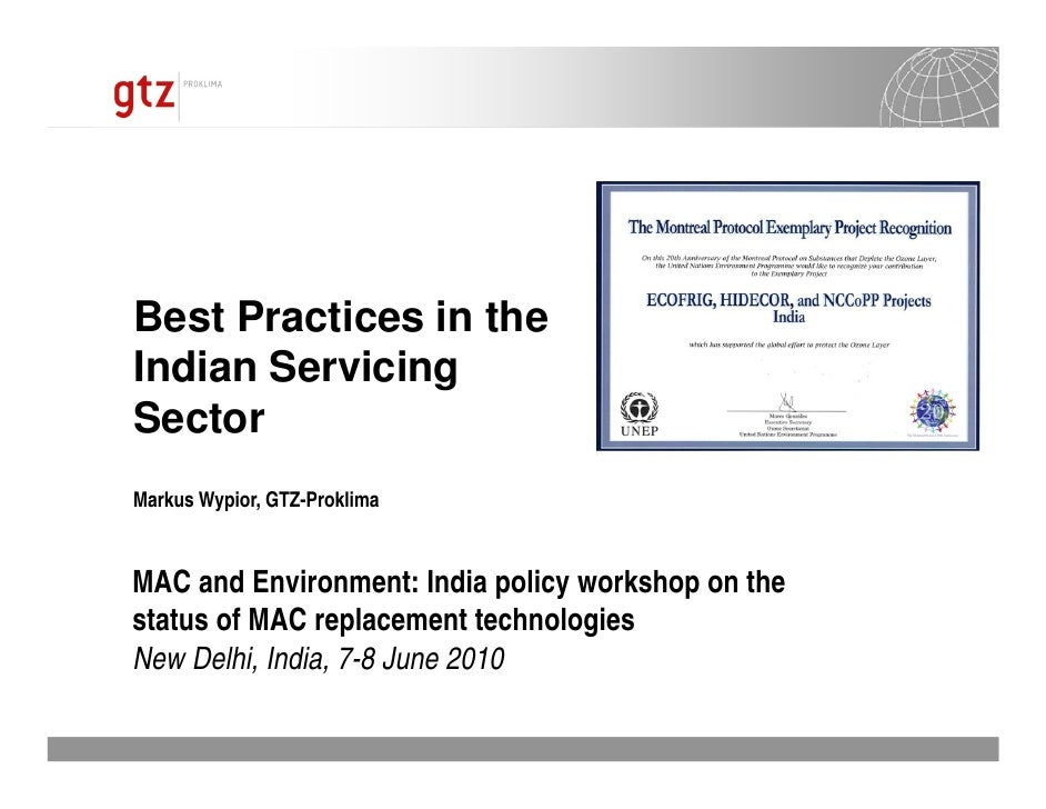 Best Practices in the Indian Servicing Sector Markus Wypior, GTZ-Proklima    MAC and Environment: India policy workshop on...