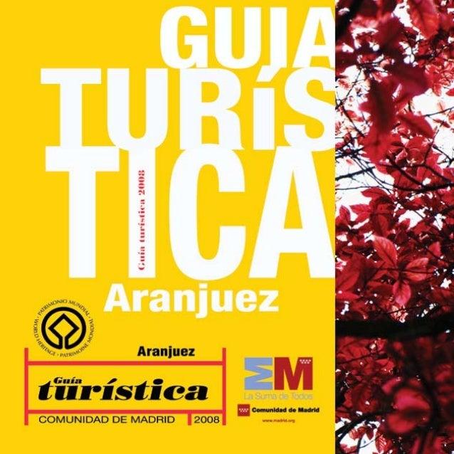 ARANJUEZEDITA:                 Ayuntamiento de Aranjuez. Delegación de TurismoCOLABORA:        Comunidad de Madrid. ADESA...